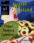 Waste Island - Other People's Opinions