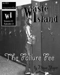 Waste Island - The Failure Fee