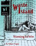Waste Island - Wanting to Win