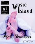 Waste Island - April Showers