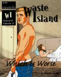 Waste Island - Which is Worse