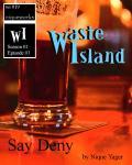 Waste Island - Say Deny